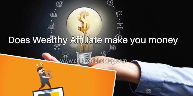 Does Wealthy Affiliate make you money?
