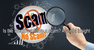 Is the wealthy affiliate a scam? A useful insight