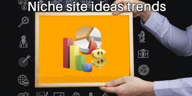 Niche site ideas trends