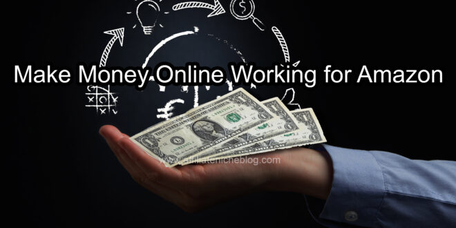 Make Money Online Working for Amazon