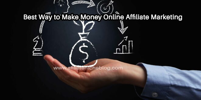 Best Way to Make Money Online Affiliate Marketing