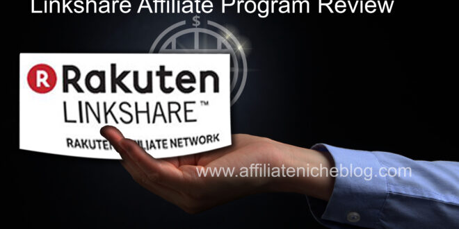 Linkshare Affiliate Program Review