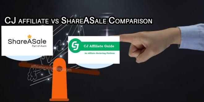 CJ affiliate vs ShareASale Comparison - If you're a fan of affiliate marketing