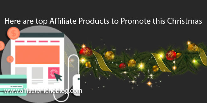 Here are top Affiliate Products to Promote this Christmas