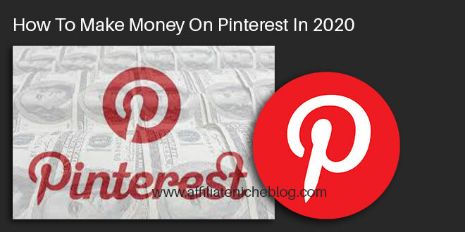 How To Make Money On Pinterest In 2020