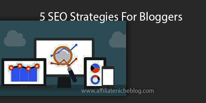 5 SEO Strategies For Bloggers