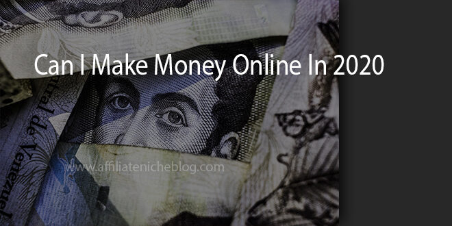 Can I Make Money Online In 2020