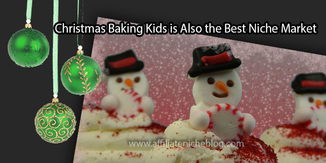 Christmas Baking Kids is Also the Best Niche Market
