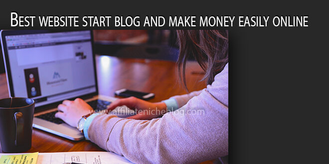 Best website start blog and make money easily online
